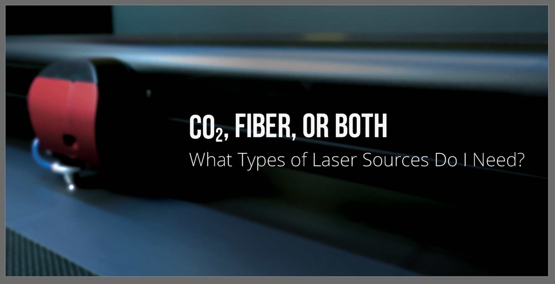 Which Type of Laser to Use